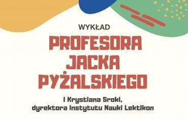 Wykład prof. Jacka Pyżalskiego i Krystiana Sroki