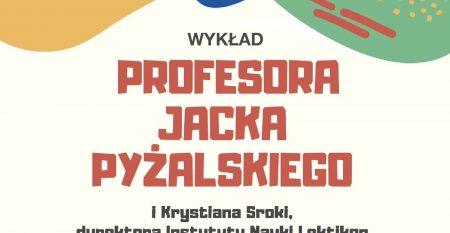 PLAKAT Prof Jacka Pyżalskiego I Krystiana Sroki Fot