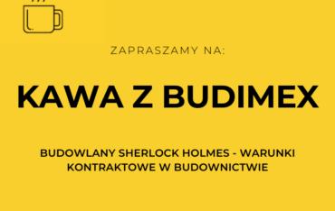 Spotkanie online z Kierownikiem Działu Warunków Kontraktowych BUDIMEX