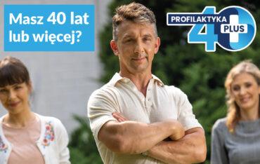 Program Profilaktyka 40 PLUS – Badaj się i bądź zdrów