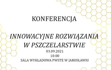 Konferencja Innowacyjne rozwiązania w pszczelarstwie